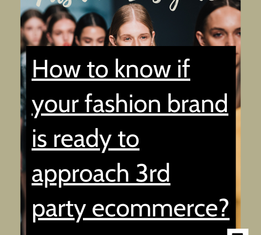 How to know if your fashion brand is ready to approach 3rd party eCommerce?