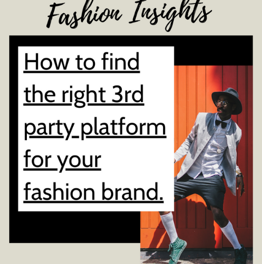 How to find the right 3rd party platform for your fashion brand