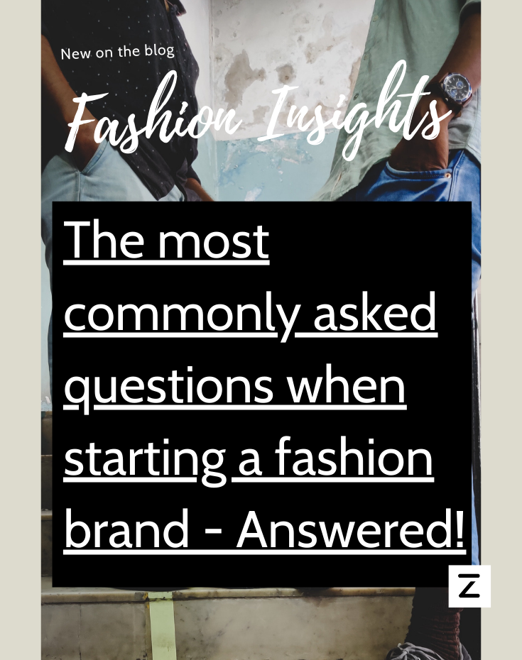 The most commonly asked questions when starting a fashion brand - answered
