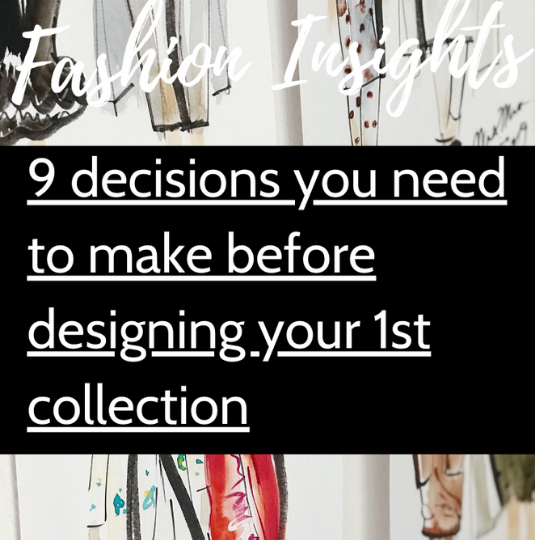 9 decisions you need to make before designing your 1st collection
