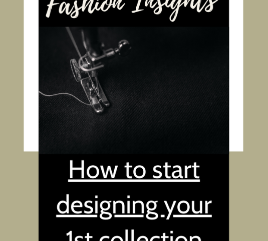 Fashion Insights - How to start designing your 1st collection