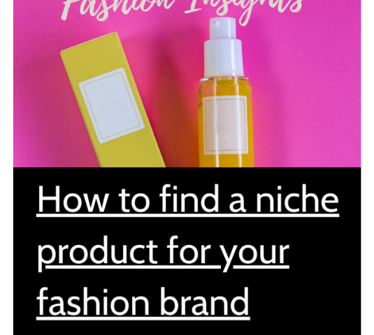 Fashion insight - how to find a niche product
