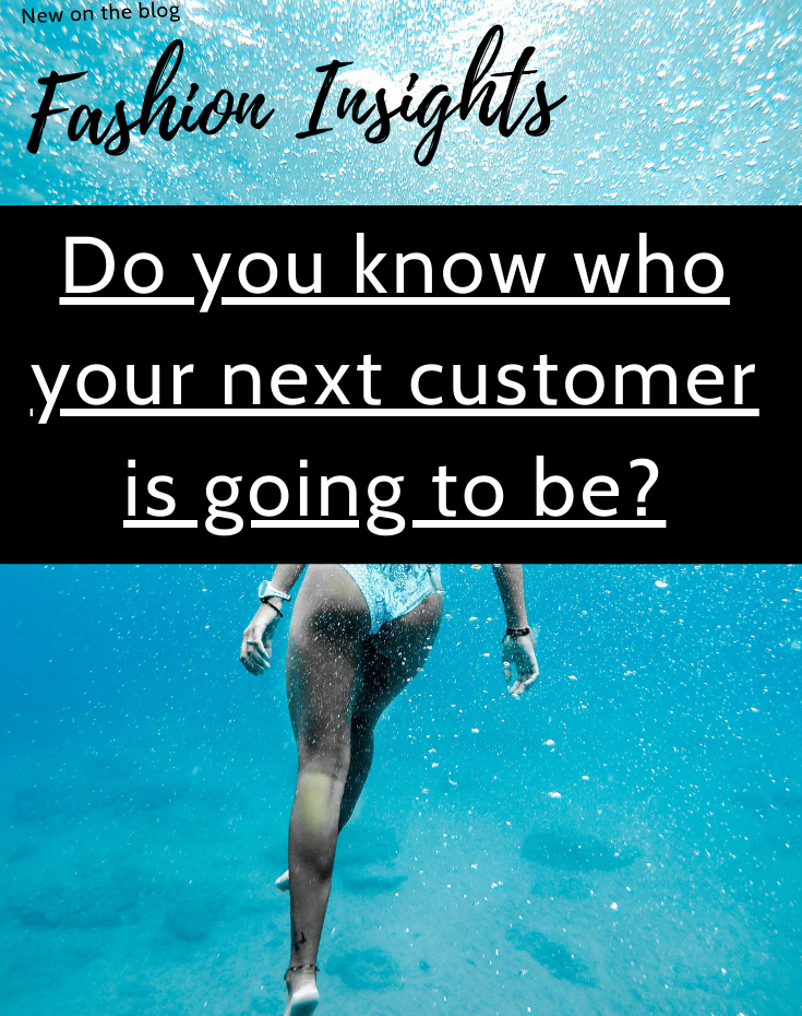Do you know who your next customer is going to be?